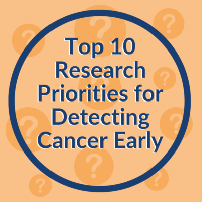 Top ten research priorities for detecting cancer early published