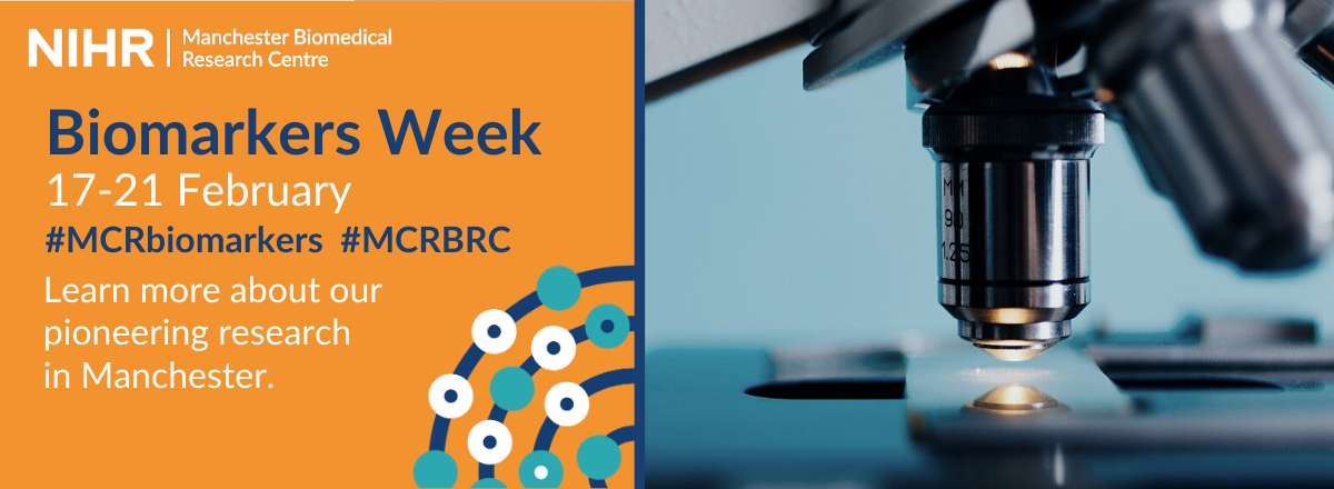 Website banner advertising NIHR Manchester BRC biomarkers week, 17-21 February 2020. Text reads 'Learn more about this pioneering research in Manchester'